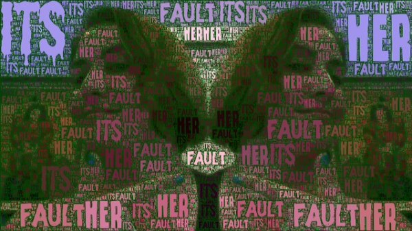 It's her fault!